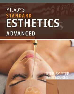 Step-by-Step Procedures for Milady's Standard Esthetics: Advanced