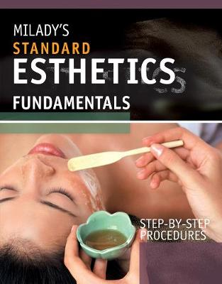 Step-By-Step Procedures for Milady's Standard Esthetics: Fundamentals