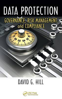 Data Protection: Governance, Risk Management, and Compliance