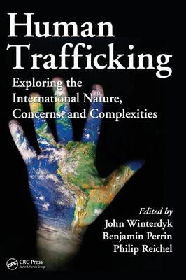 Human Trafficking: Exploring the International Nature, Concerns, and Complexities