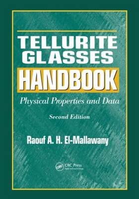 Tellurite Glasses Handbook: Physical Properties and Data, Second Edition