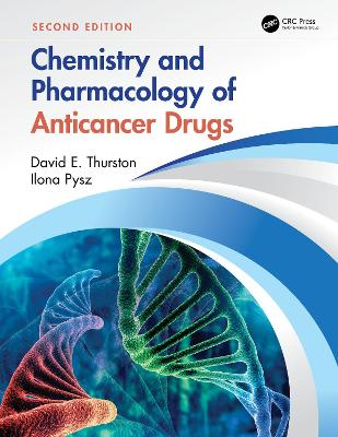 Chemistry and Pharmacology of Anticancer Drugs, Second Edition