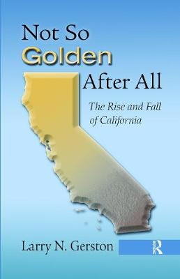 Not So Golden After All: The Rise and Fall of California