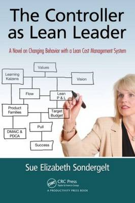 The Controller as Lean Leader: A Novel on Changing Behavior with a Lean Cost Management System