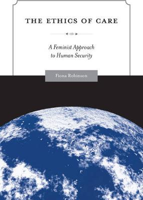 The Ethics of Care: A Feminist Approach to Human Security