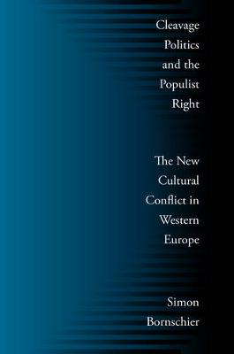 Cleavage Politics and the Populist Right: The New Cultural Conflict in Western Europe