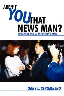 Aren't You That News Man?: The Funny Side of the Evening News
