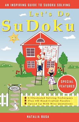 Let's Do Sudoku: 6 Illustrated Solving Techniques Plus 100 Hand-Crafted Puzzles Spiced Up with Wise Quotations