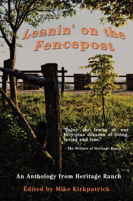 Leanin' on the Fencepost: An Anthology from Heritage Ranch