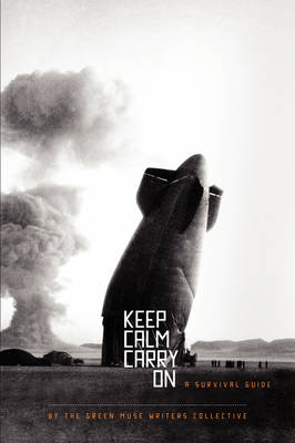 Keep Calm Carry on: A Survival Guide