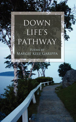 Down Life's Pathway: Poems by Margie Keef Garippa