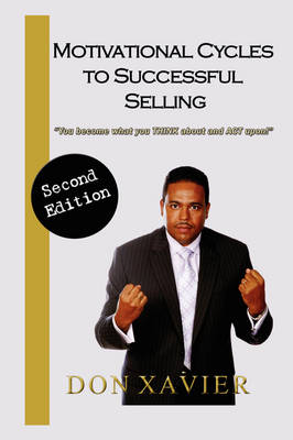 Motivational Cycles to Successful Selling: You Become What You Think about and ACT Upon!