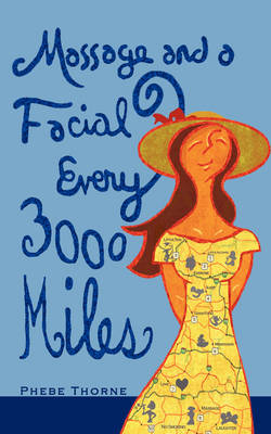 Massage and a Facial Every 3,000 Miles: A Roadmap to Looking and Feeling Good