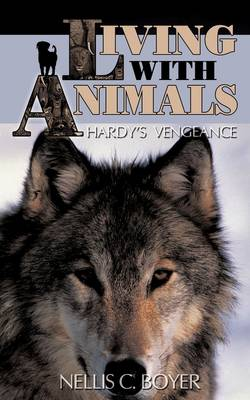 Living with Animals: Hardy's Vengeance