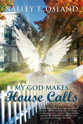 My God Makes House Calls