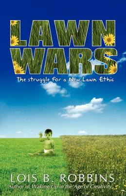 Lawn Wars: The Struggle for a New Lawn Ethic