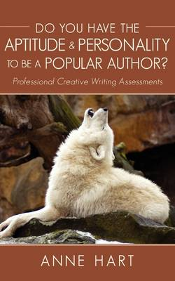 Do You Have the Aptitude & Personality to Be a Popular Author? : Professional Creative Writing Assessments