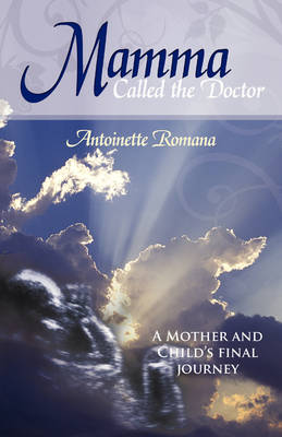 Mamma Called the Doctor: A Mother and Child's Final Journey