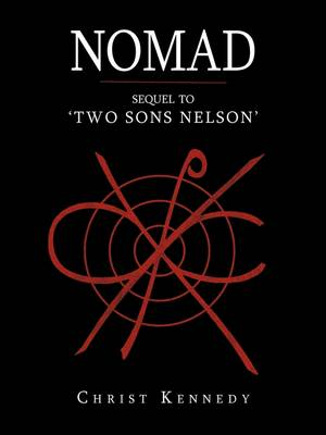 Nomad: Sequel to 'Two Sons Nelson'