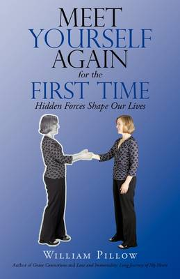 Meet Yourself Again for the First Time: Hidden Forces Shape Our Lives