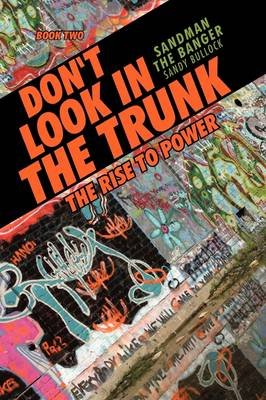 Don't Look in the Trunk: Book Two the Rise to Power