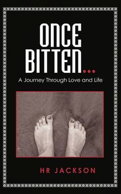 Once Bitten...: A Journey Through Love and Life
