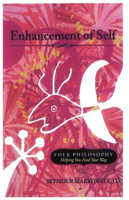 Enhancement of Self: Folk Philosophy - Helping You Find Your Way