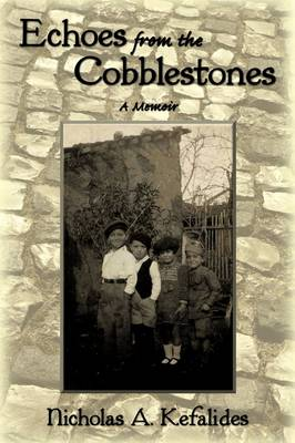 Echoes from the Cobblestones: A Memoir