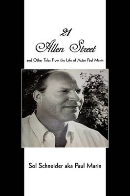 21 Allen Street: And Other Tales from the Life of Actor Paul Marin