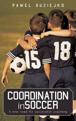 Coordination in Soccer: A New Road for Successful Coaching