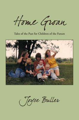 Home Groan: Tales of the Past for Children of the Future