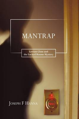 Mantrap: Lawton Close and the Locked Rooms Mystery