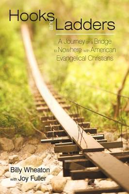 Hooks and Ladders: A Journey on a Bridge to Nowhere with American Evangelical Christians