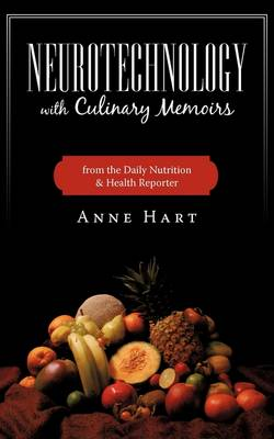 Neurotechnology with Culinary Memoirs from the Daily Nutrition & Health Reporter