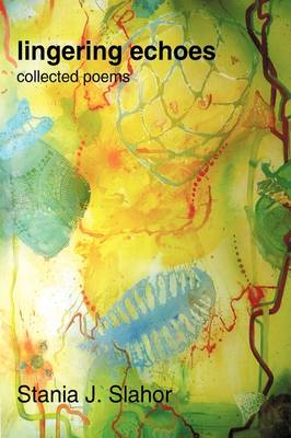 Lingering Echoes: Collected Poems