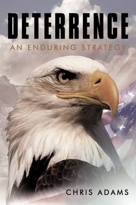Deterrence: An Enduring Strategy