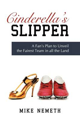 Cinderella's Slipper: A Fan's Plan to Unveil the Fairest Team in All the Land