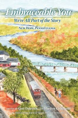 Embraceable You: We're All Part of the Story - New Hope, Pennsylvania