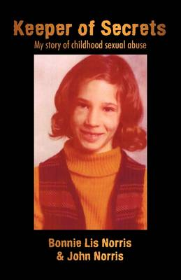 Keeper of Secrets: My Story of Childhood Sexual Abuse