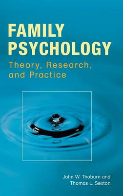 Family Psychology: Theory, Research, and Practice