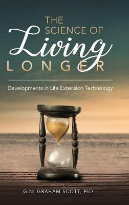 The Science of Living Longer: Developments in Life Extension Technology