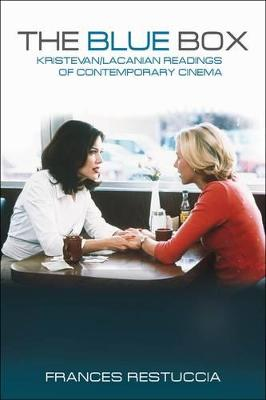 The Blue Box: Kristevan/Lacanian Readings of Contemporary Cinema