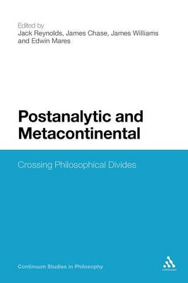 Postanalytic and Metacontinental: Crossing Philosophical Divides
