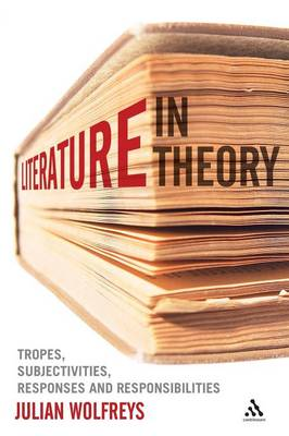 Literature, in Theory: Tropes, Subjectivities, Responses and Responsibilities
