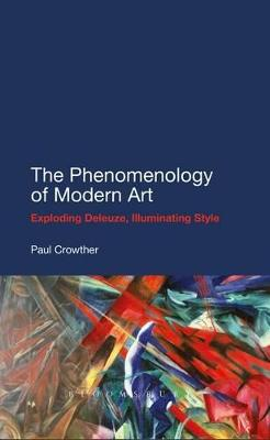 The Phenomenology of Modern Art: Exploding Deleuze, Illuminating Style
