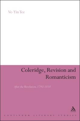 Coleridge, Revision and Romanticism: After the Revolution, 1793-1818