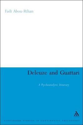 Deleuze and Guattari: A Psychoanalytic Itinerary
