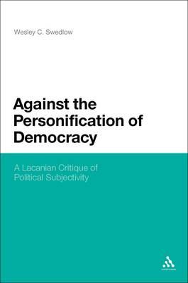 Against the Personification of Democracy: A Lacanian Critique of Political Subjectivity