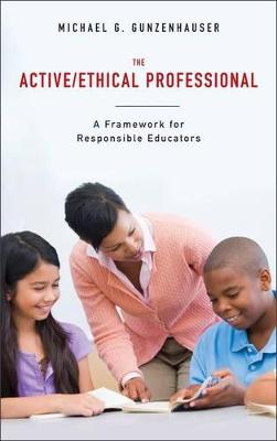 The Active/ethical Professional: A Framework for Responsible Educators