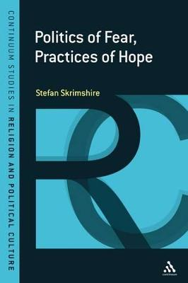 Politics of Fear, Practices of Hope